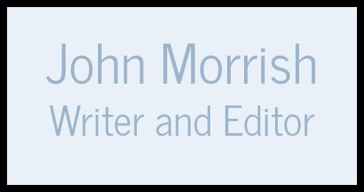 John Morrish - Writer and Editor